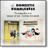 The Domestic Bumblebees - Break Up Bop / Crying For More