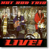Hot Rod Trio - Live