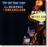 Tip of The Top - From Memphis To Greaseland