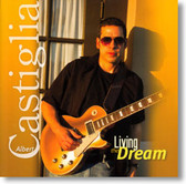"""Living The Dream"" blues CD by Albert Castiglia"