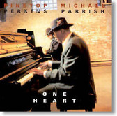 Michael Parrish & Pinetop Perkins - One Heart