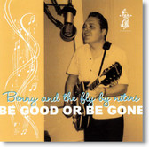 Benny and The Fly By Niters - Be Good or Be Gone