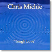 The Chris Michie Band - Tough Love