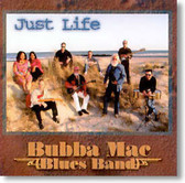 Bubba Mac Blues Band - Just Life