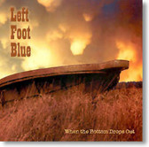 Left Foot Blue - When The Bottom Drops Out