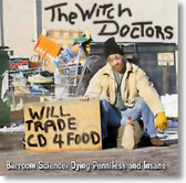 The Witch Doctors - Barroom Science Dying Penniless and Insane