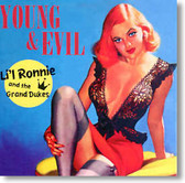 Li'l Ronnie and The Grand Dukes - Young & Evil