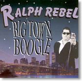 Ralph Rebel - Big Town Boogie