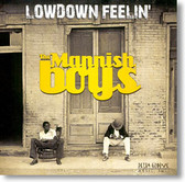 The Mannish Boys - Lowdown Feelin'
