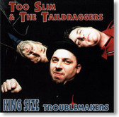 Too Slim and The Taildraggers - King Size Troublemakers