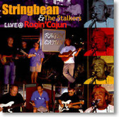 Stringbean & The Stalkers - Live at Ragin' Cajun