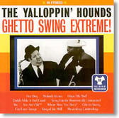 The Yalloppin' Hounds - Ghetto Swing Extreme