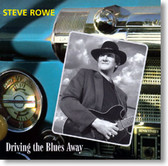 Steve Rowe - Driving The Blues Away