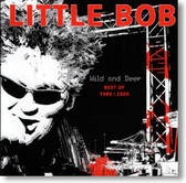 Little Bob - Wild And Deep Best of 1989 / 2009