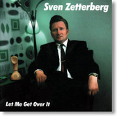 Sven Zetterberg - Let Me Get Over It