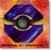 Roman Stolyar - Missa Apocryph