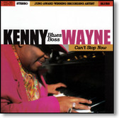 Kenny Blues Boss Wayne - Can't Stop Now