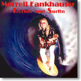 Merrell Fankhauser - Rockin' and Surfin'