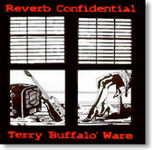 Terry Buffalo Ware - Reverb Confidential