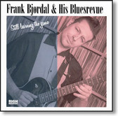 Frank Bjordal & His Bluesrevue - Still Learning The Game