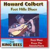 Howard Colbert with The King Bees - Foot Hills Blues