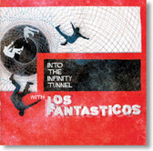 Los Fantasticos - Into The Infinity Tunnel