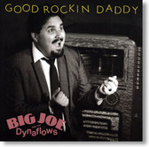 Big Joe and The Dynaflows - Good Rockin' Daddy
