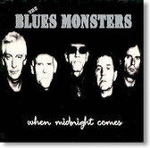 Blues Monsters - When Midnight Comes