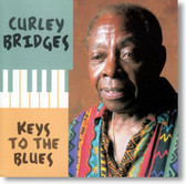 Curley Bridges - Keys To The Blues