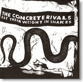 The Concrete Rivals - Eat Their Weight In Snakes