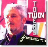 Gary DiBenedetto - Twin Towers