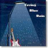 Crying Blue Rain - Crying Blue Rain