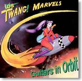 Los Twang Marvels - Guitars In Orbit