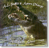 A.L. James & Spare Change - Alligator Stew