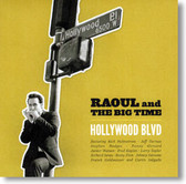 Raoul and The Big Time - Hollywood Blvd