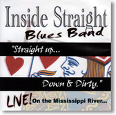 Inside Straight Blues Band - Straight Up Down & Dirty