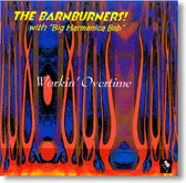 The Barnburners - Workin' Overtime