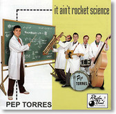 Pep Torres - It Ain't Rocket Science