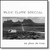 Blue Plate Special - No Place To Fade