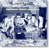 Blue Mama - Saturday Night Suburbia