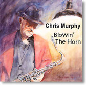 Chris Murphy - Blowin' The Horn