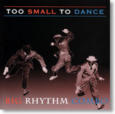 Big Rhythm Combo - Too Small To Dance