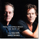 The Bacon Brothers - Philadelphia Road