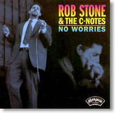 Rob Stone & The C-Notes - No Worries