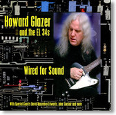 Howard Glazer and The EL 34s - Wired For Sound