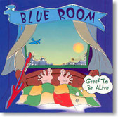 Blue Room - Great To Be Alive