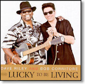 Dave Riley and Bob Corritore - Lucky To Be Living