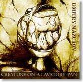 Dmitry Mazurov - Creature on A Lavatory Pan