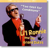 Li'l Ronnie and The Grand Dukes - Too Fast For Conditions
