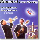 Johnny Russo and Doug Robinson - Bluebird From The Sky